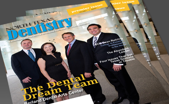 The Premier Issue of North Texas Dentistry